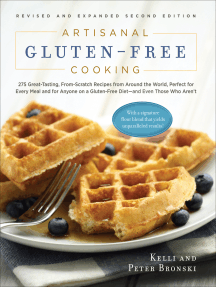 Artisanal Gluten-Free Cooking: 275 Great-Tasting, From-Scratch Recipes from Around the World, Perfect for Every Meal and for Anyone on a Gluten-Free Diet—and Even Those Who Aren't
