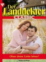 Der Landdoktor Classic 13 – Arztroman