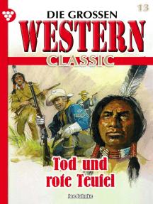 Die großen Western Classic 13: Tod und rote Teufel