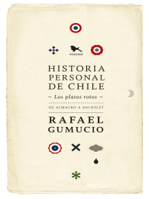 Historia personal de Chile: Los platos rotos