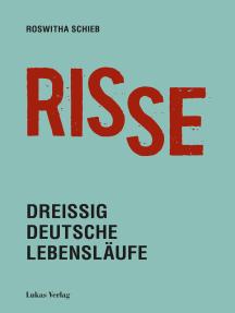 Risse: Dreißig deutsche Lebensläufe