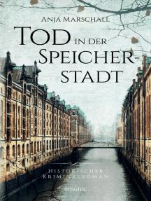 Tod in der Speicherstadt: Historischer Kriminalroman
