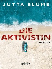 Die Aktivistin: Thriller
