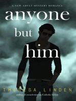 Anyone But Him