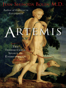 Artemis: The Indomitable Spirit in Everywoman (For Readers of Crones Don't Whine or The Twelve Faces of the Goddess)