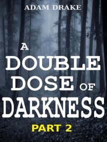 A Double Dose of Darkness Part 2: A Double Dose of Darkness Serialized, #2