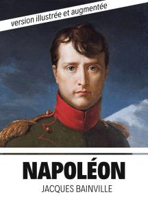 Napoléon: Version illustrée et augmentée