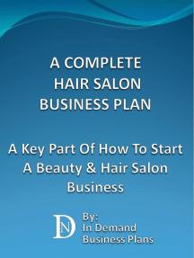 A Complete Hair Salon Business Plan: A Key Part Of How To Start A Beauty & Hair Salon Business
