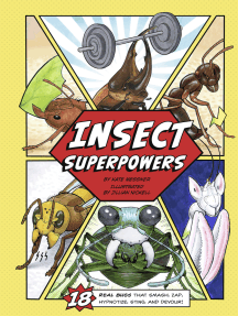 Insect Superpowers: 18 Powerful Bugs That Smash, Zap, Hypnotize, Sting, and Devour!