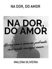 Na Dor, Do Amor