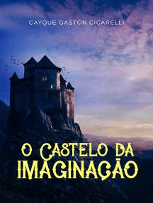 O Castelo Da Imaginação