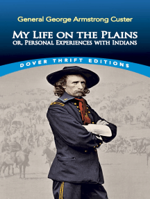 My Life on the Plains: or, Personal Experiences with Indians