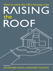 Raising the Roof: How to Solve the United Kingdom's Housing Crisis: How to Solve the United Kingdom's Housing Crisis