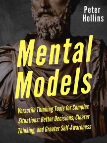 Mental Models: 16 Versatile Thinking Tools for Complex Situations: Better Decisions, Clearer Thinking, and Greater Self-Awareness