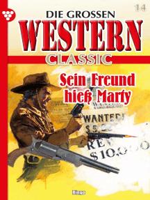 Die großen Western Classic 14: Sein Freund hieß Marty