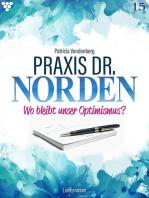 Praxis Dr. Norden 15 – Arztroman