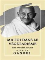 Ma Foi dans le Végétarisme: Diet and Diet Reform