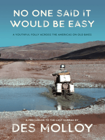 No One Said It Would Be Easy: A youthful folly across the Americas on old bikes