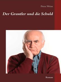 Der Grantler und die Schuld: Roman