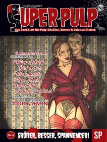 Super Pulp Nr. 5: das Fachblatt für Pulp-Thriller, Horror & Science Fiction