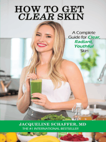 How To Get Clear Skin: A Complete Guide for Clear, Radiant, Youthful Skin
