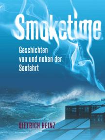 Smoketime - Geschichten von und neben der Seefahrt