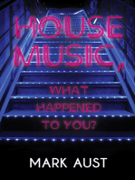House Music, What Happened to You?