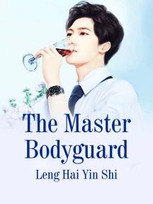 The Master Bodyguard: Volume 4