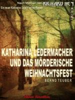 Katharina Ledermacher und das mörderische Weihnachtsfest