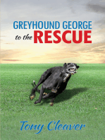 Greyhound George to the Rescue
