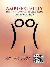 Ambisexuality: The Anatomy of Transerotic Desire