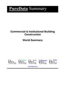 Commercial & Institutional Building Construction World Summary: Market Values & Financials by Country
