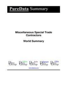 Miscellaneous Special Trade Contractors World Summary: Market Values & Financials by Country
