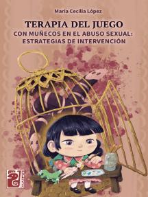 Terapia del juego: Con muñecos en el abuso sexual: estrategias de intervención