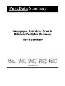 Newspaper, Periodical, Book & Database Publisher Revenues World Summary: Market Values & Financials by Country