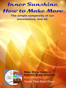 Inner Sunshine, How to Make More; The Simple Complexity of Our Unconscious, 2nd Ed.