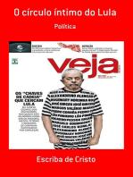 O Círculo Íntimo Do Lula