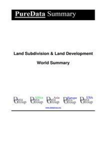 Land Subdivision & Land Development World Summary: Market Values & Financials by Country
