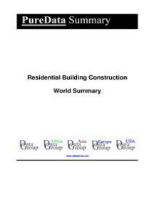 Residential Building Construction World Summary: Market Values & Financials by Country