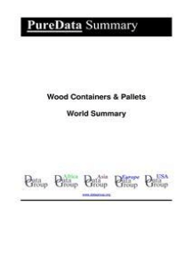 Wood Containers & Pallets World Summary: Market Values & Financials by Country