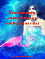 The Secrets of Mind Magick for Everyday Use