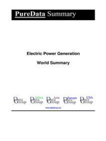 Electric Power Generation World Summary: Market Values & Financials by Country