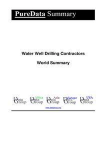Water Well Drilling Contractors World Summary: Market Values & Financials by Country