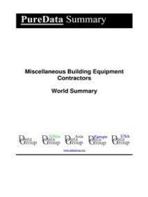 Miscellaneous Building Equipment Contractors World Summary: Market Values & Financials by Country