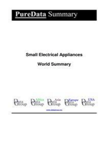 Small Electrical Appliances World Summary: Market Values & Financials by Country