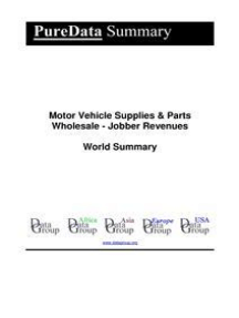 Motor Vehicle Supplies & Parts Wholesale - Jobber Revenues World Summary: Market Values & Financials by Country