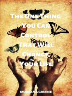 The One Thing You Can Control That Will Change Your Life