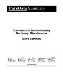 Commercial & Service Industry Machinery, Miscellaneous World Summary: Market Values & Financials by Country