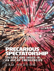 Precarious spectatorship: Theatre and image in an age of emergencies