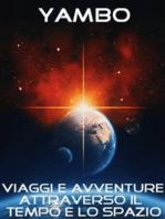 Viaggi e avventure attraverso il Tempo e lo Spazio